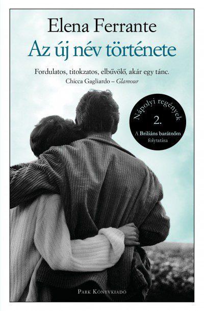Elena Ferrante: Az új név története (Nápolyi regények 2)